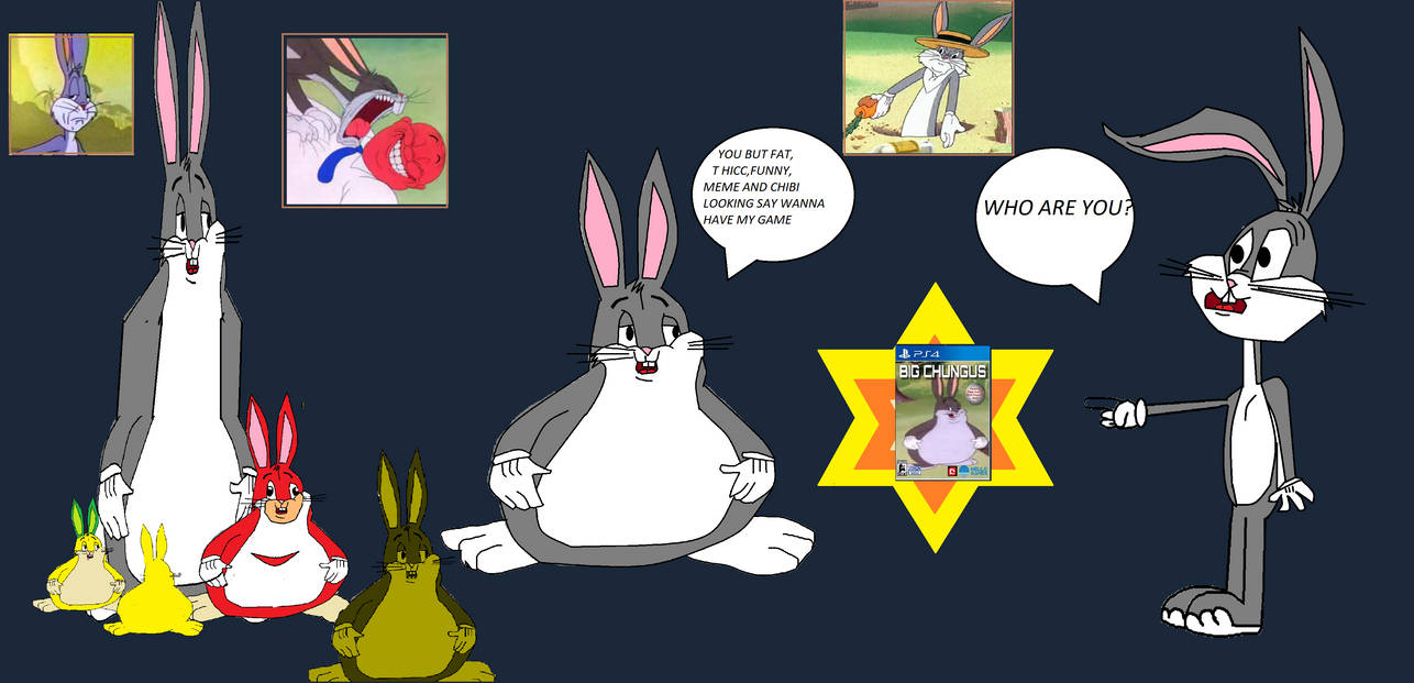 Bugs Bunny Meets Big Chungus By Veskoyellowblock On Deviantart