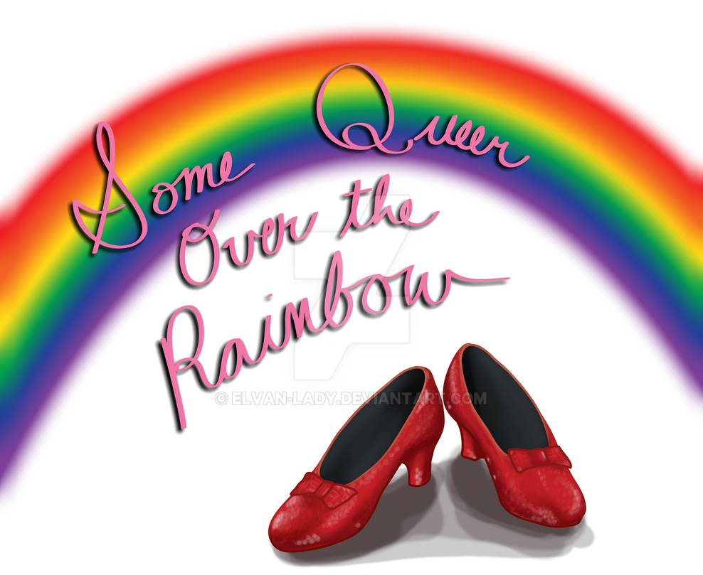Some Queer Over the Rainbow