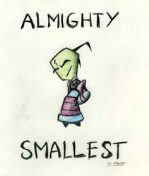 Almighty smallest Zim by tttroy