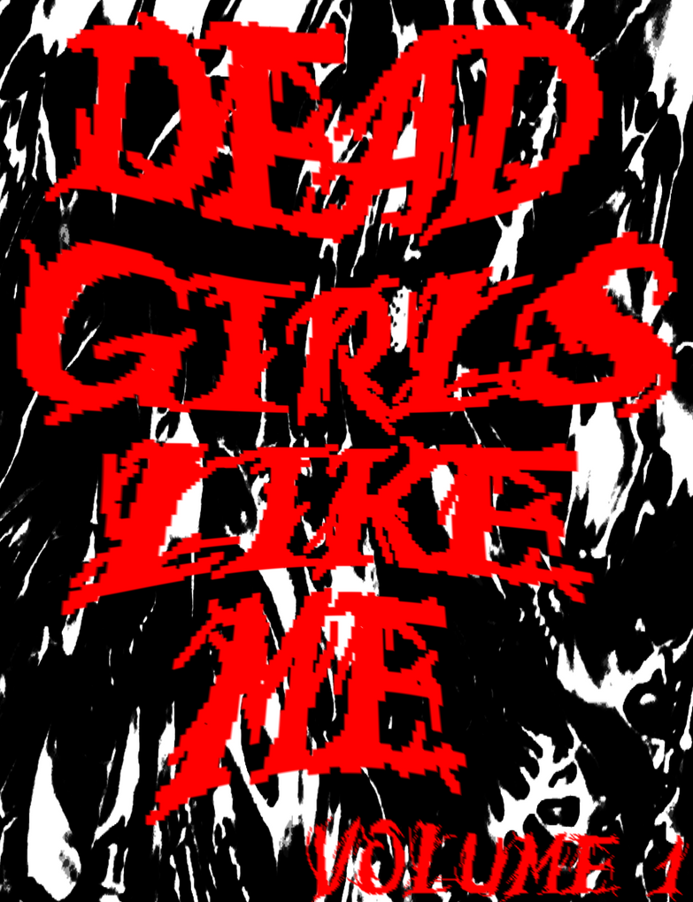DEAD GIRLS LIKE ME by MuteBluie