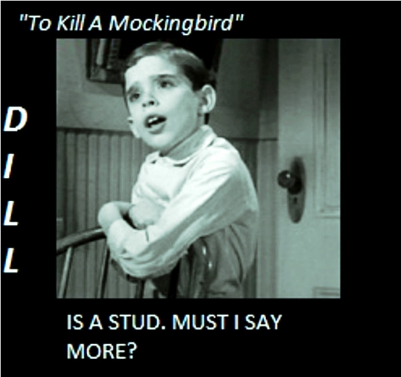 to kill a mockingbird dill Jem and scout befriend a boy named dill,  'to kill a mockingbird' is to kill that which is innocent and harmless—like tom robinson.