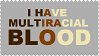I Have Multiracial Blood Stamp by RoseOfTheNight4444
