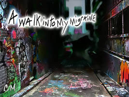 A walk into my Migraine by VelmaGiggleWink
