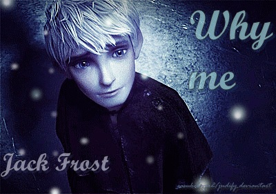 Why Me - Jack Frost by sasukelover2
