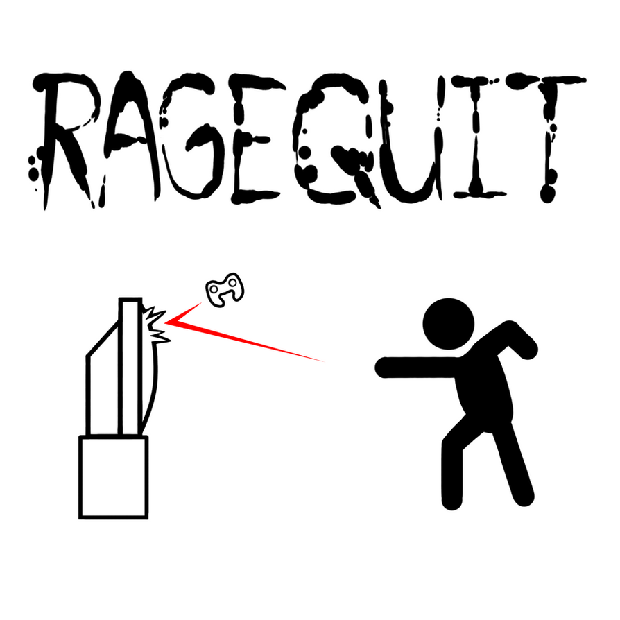 RAGE QUIT by Corrupted-Mooch