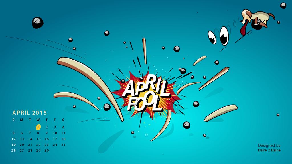 April Fool's Day 2015 Wallpaper by Dzire2Dzine