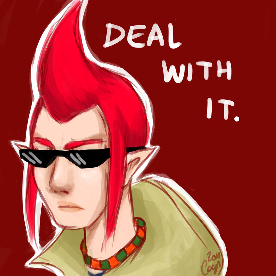 Deal with it. by Cayys