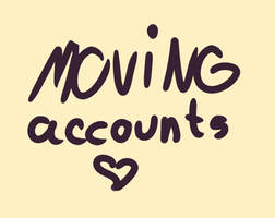 moving accounts!!!