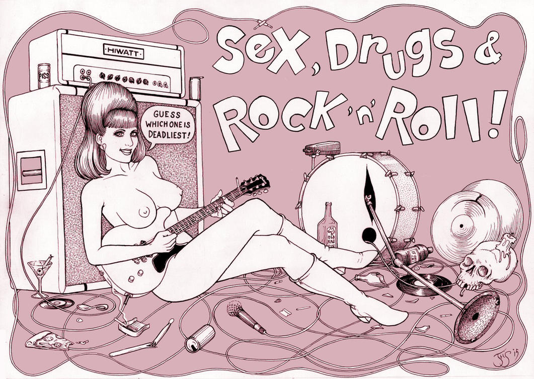 Sex Drugs and Rock'n'Roll ! by Pynoman