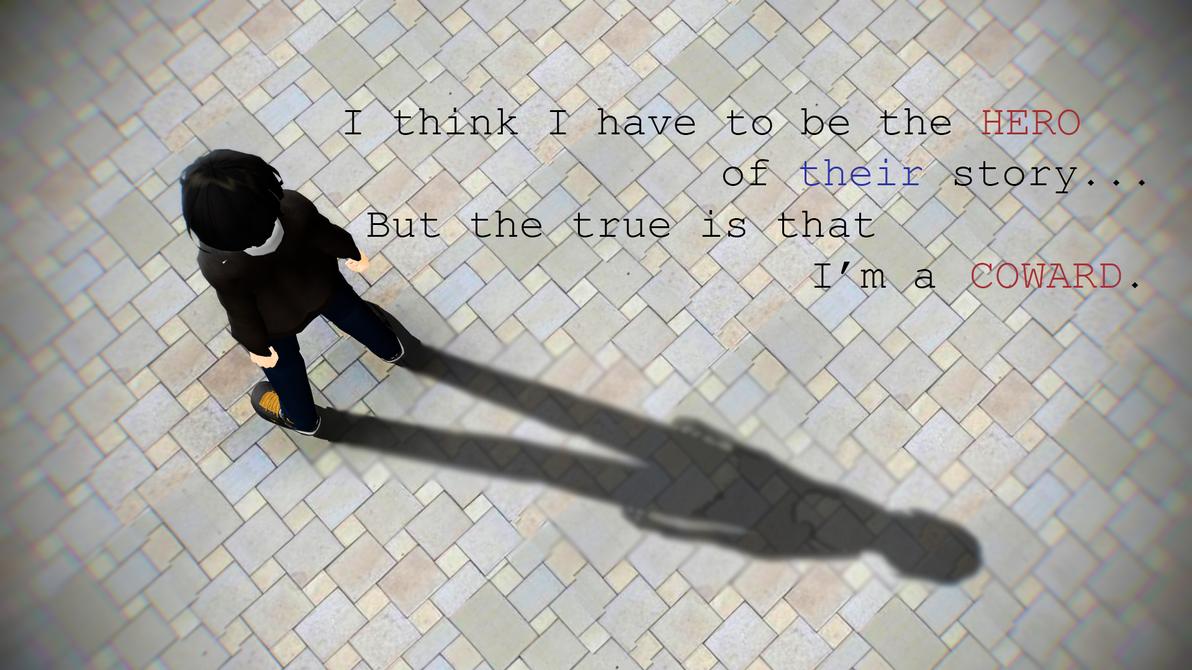 |Hero or Coward?| by LoverCathy