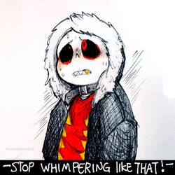 stop whimpering like that!