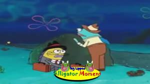 Big Lipped Alligator Moment in Spongebob