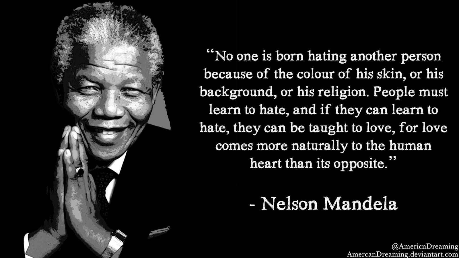 Mandela Quotes About Love The Paradox Of Toleranceamericandreaming On Deviantart