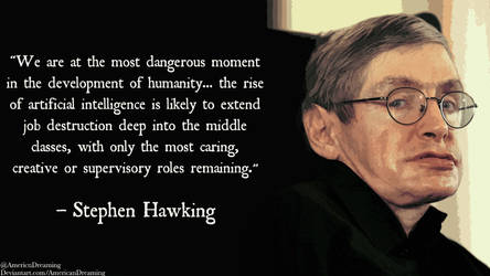 Stephen Hawking on Artificial Intelligence by AmericanDreaming
