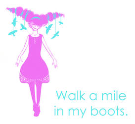 walk a mile in my boots