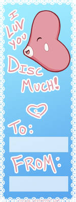 I LUV you DISC much!