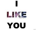 I Like You by Ashley44598X