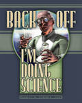 Back Off - I'm Doing Science