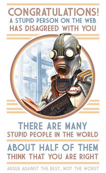 A stupid person on the web has disagreed with you!