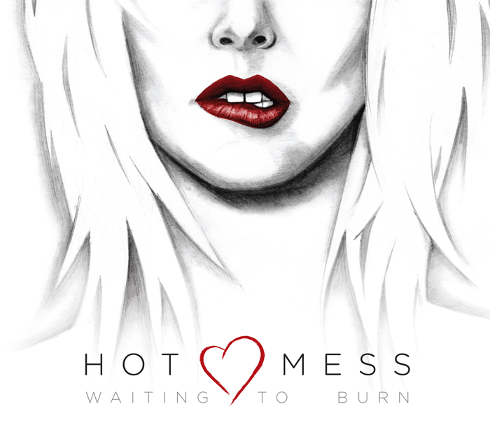 Hot Mess: Waiting to Burn