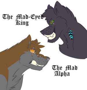 The Mad Alpha and The Mad Eyed King
