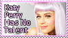 Katy Perry - No Talent by Stamp-Empress