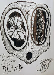 Through the eyes of the blind by CemeteryInTheSky