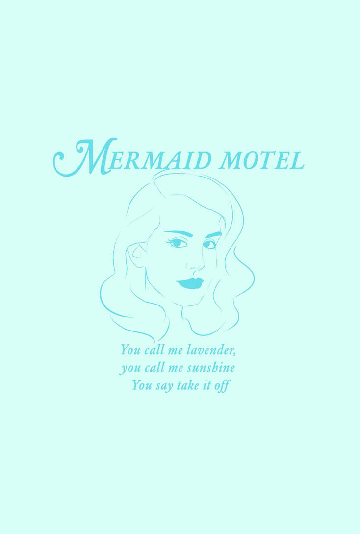 lana del Rey // mermaid motel wallpaper by cherrybombangel ...