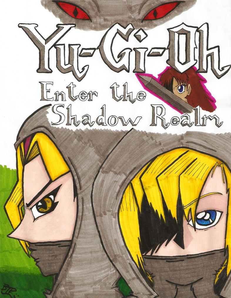 YGO: Enter the Shadow Realm by BTPrincessGirl