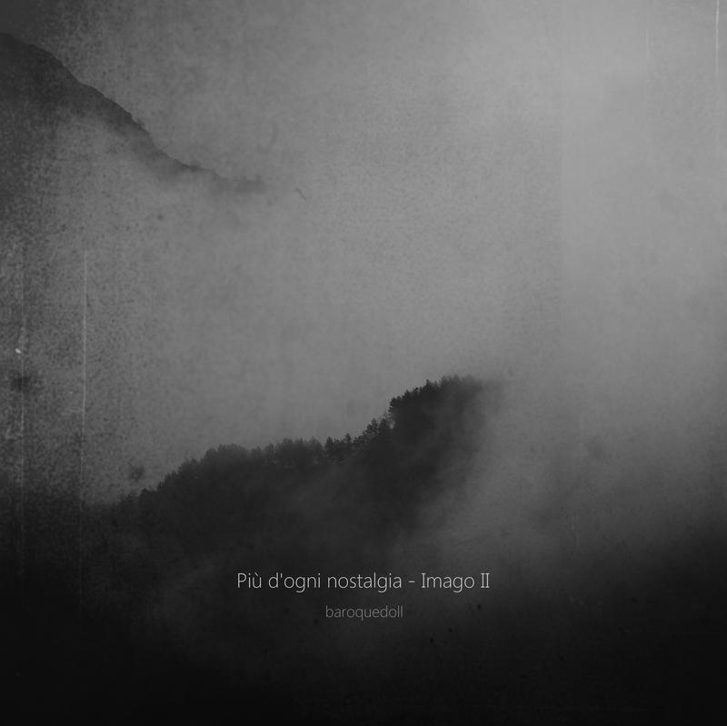 Piu' d'ogni nostalgia - Imago II by baroquedoll