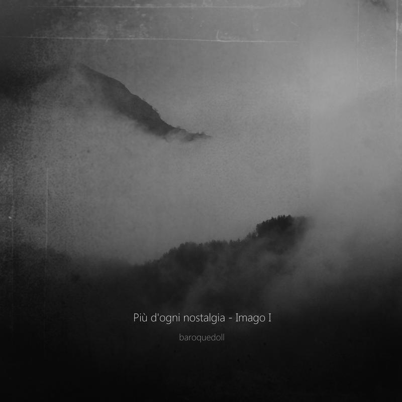 Piu' d'ogni nostalgia - Imago I by baroquedoll