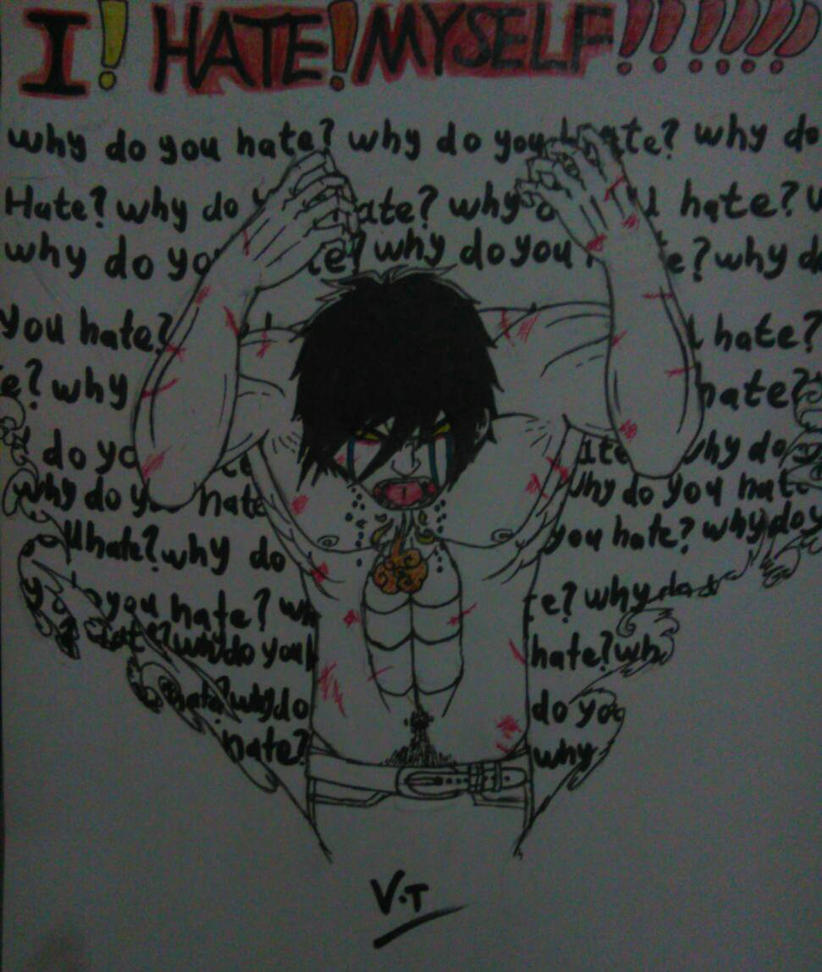 HATE MYSELF!!!!! by 99999BlackWolf99999