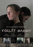 Forlat Mamma!/Forgive me, Mom! (2016) - Poster by Pajan005