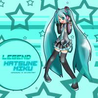 Hatsune Miku - Legend by NeruRuRu