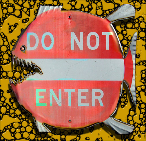 Do Not Enter Piranha by livesteel