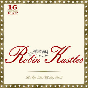 Robin Kastles - The Man That Whiskey Built