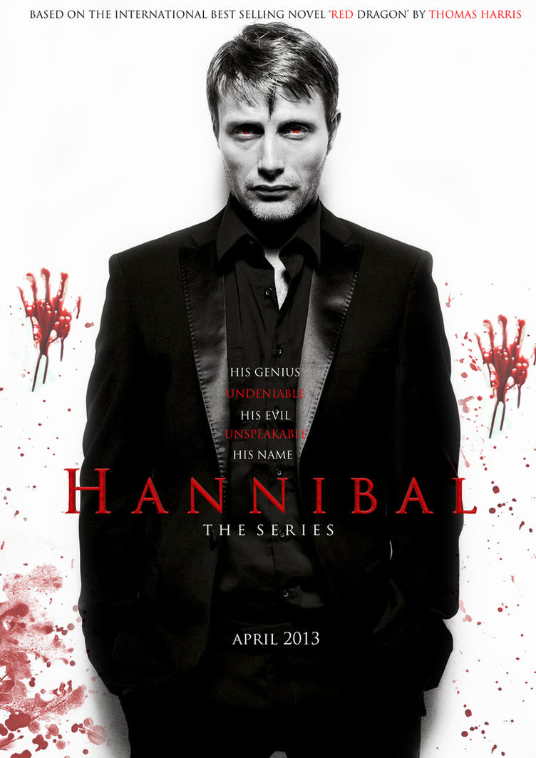 http://th07.deviantart.net/fs71/PRE/i/2013/066/0/9/hannibal___tv_series_poster_fan_made_by_knightryder1623-d5x895a.jpg
