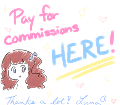 PAY FOR COMMISSIONS HERE! by LunaSteinberg