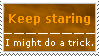 Stamp: Keep staring by MafiaVamp