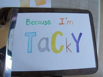 Tacky 02 by Watyrfall