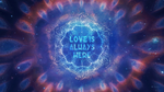 Love Is Always Here by LucidCanvas