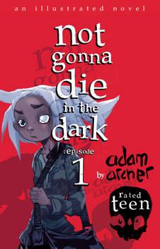 Not Gonna Die in the Dark