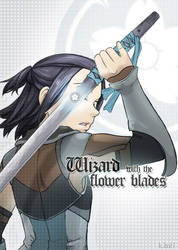 Wizard with the flower blades by klinanime