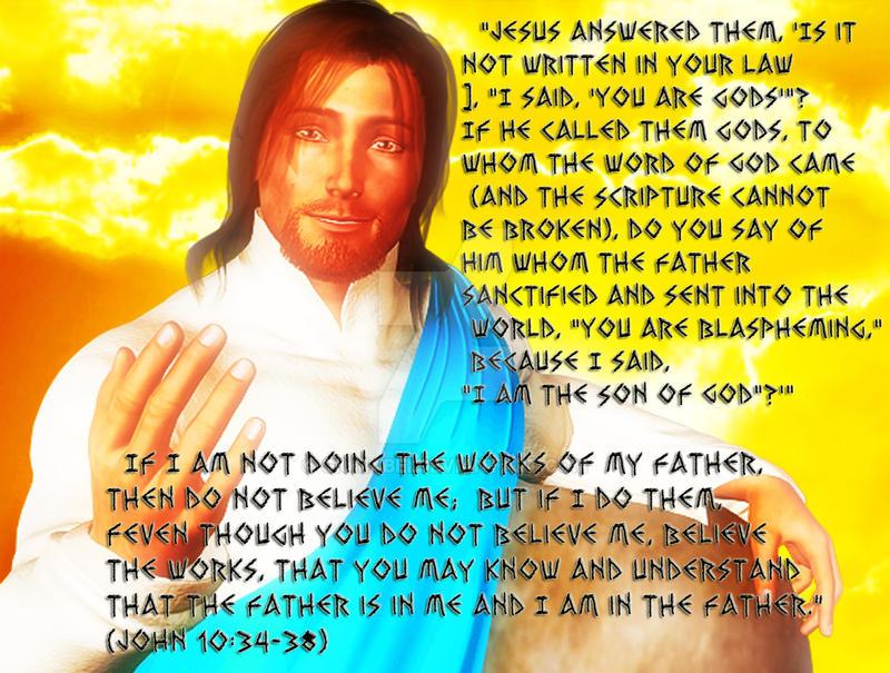 Jesus Christ: You are gods