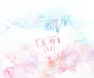T.R #1 (1,2) by ilbehereHrjn