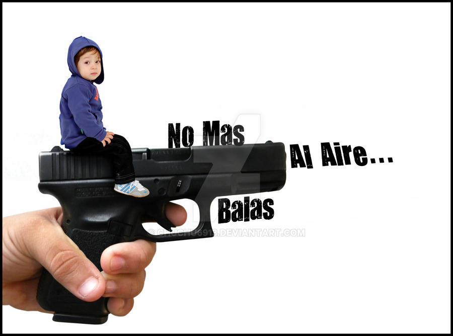 No Mas Balas Al Aire by chuchu6913