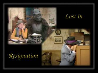 Lost in Resignation