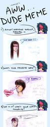 Aww Dude Meme xD by kotekara-usuzukiyu