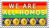 WE ARE ALL HOMOS by MisterSlowNiko