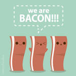 We are Bacon